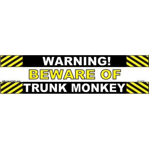 Warning - Beware of Trunk Monkey